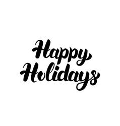 Happy holidays handwritten calligraphy vector