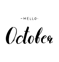 Hand drawn ink lettering hello october vector