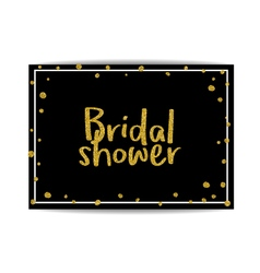 Bridal shower invitation with gold glitter text vector image