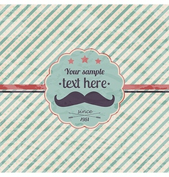 hipster retro label with mustache vector image vector image
