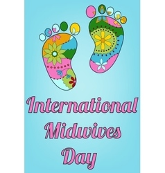 International midwives day with baby feet vector