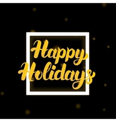 Happy Holidays Lettering Design vector image vector image