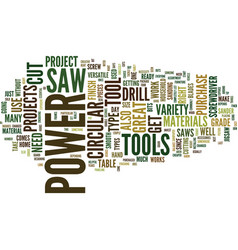 The power tools everyone should own and why text vector