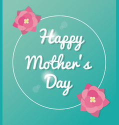 happy mothers day card lettering green bakcground vector image vector image