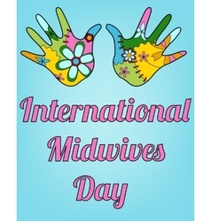 International midwives day with baby hands vector