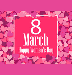 happy womens day greeting card 8 march frame vector image vector image