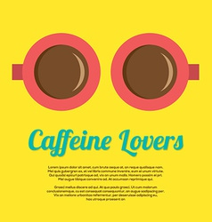 Caffeine lovers vector