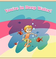 Idiom you are in deep water vector