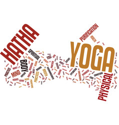 The practice of hatha yoga text background word vector