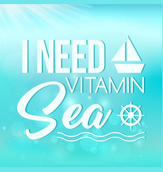 I need vitamin sea poster on turquoise background vector