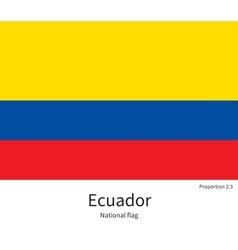 National flag of ecuador with correct proportions vector