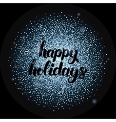 Happy Holidays Lettering over Silver vector image vector image