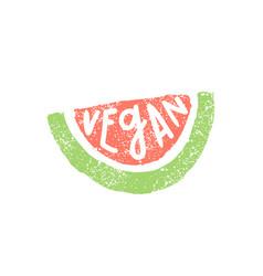 Piece of watermelon vegan lettering vector