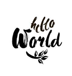 Hello world modern calligraphy text handwritten vector