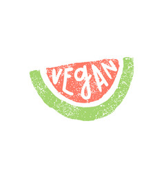 piece of watermelon vegan lettering vector image vector image