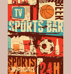 Sports bar typographic vintage grunge poster vector