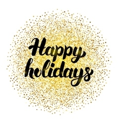 Happy holidays lettering with gold vector