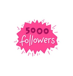 with hand-lettering phrase - 5000 followers vector image