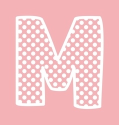 M alphabet letter with white polka dots on pink vector image