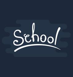 School text hand vector