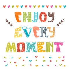 Enjoy every moment hand drawn lettering cute vector