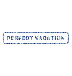 Perfect vacation textile stamp vector