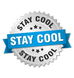 Stay cool round isolated silver badge vector