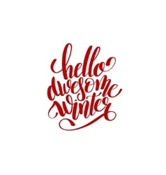 Hello awesome winter handwritten lettering text vector