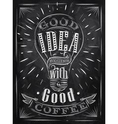 Poster good idea coffee chalk vector
