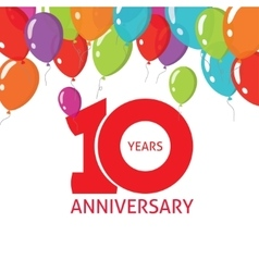 Anniversary 10th balloons poster 10 years banner vector