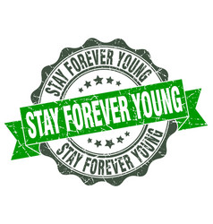 Stay forever young stamp sign seal vector