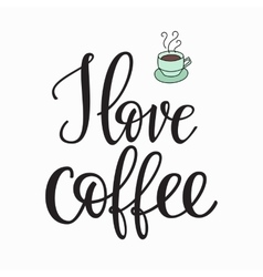 Quote I love coffee typography vector image