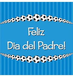 Spanish soccer theme fathers day card in format vector