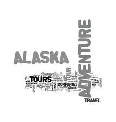 Alaska adventure tour text word cloud concept vector