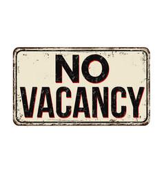 No vacancy vintage rusty metal sign vector