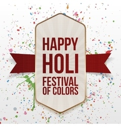 Happy Holi Festival of Color Poster with Ribbon vector image vector image