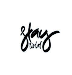 Stay wild hand drawn lettering vector