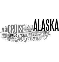 Alaska cruise text word cloud concept vector