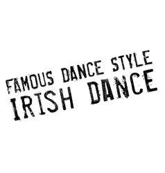 Famous dance style irish dance stamp vector