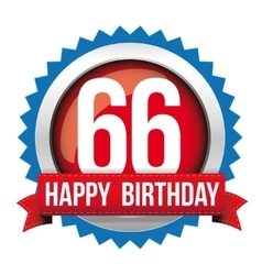 Sixty six years happy birthday badge ribbon vector