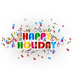Happy Holiday background for you design vector image