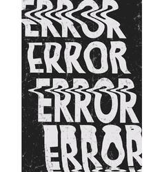 Glitched error message art typographic poster glit vector