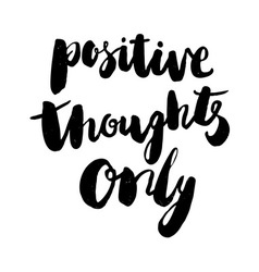 Positive thought only poster vector image