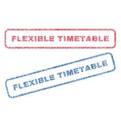 Flexible timetable textile stamps vector
