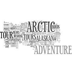 Alaskan arctic adventure text word cloud concept vector