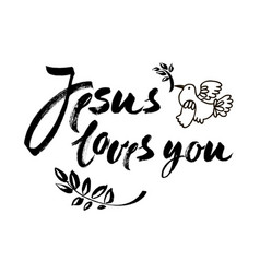 jesus loves you - inspirational quote vector image