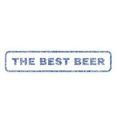 The best beer textile stamp vector
