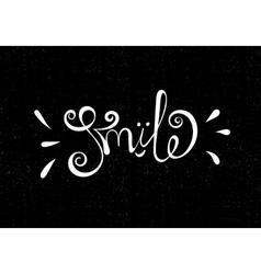 Smile Hand drawn motivational inscription vector image