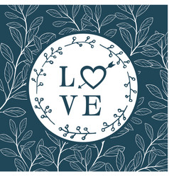 Love arrow heart circle leaves green background ve vector