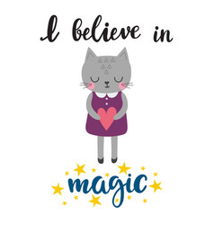 I believe in magic cute little kitty with heart vector